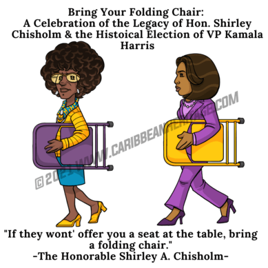 Bring A Folding Chair – Salute to the legacy of the late Honorable Shirley Chisholm
